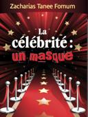 La Célébrité: Un Masque