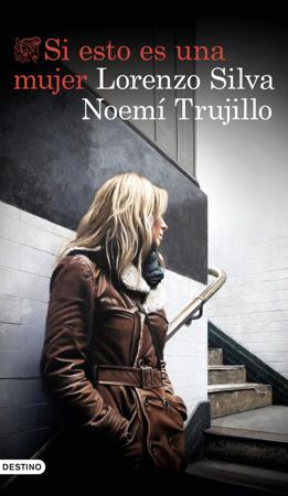 Si esto es una mujer - Lorenzo Silva & Noemí Trujillo