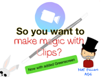 So you want to make magic with Clips?
