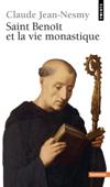 Saint Benoît et la Vie monastique