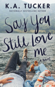 Download and Read Online Say You Still Love Me