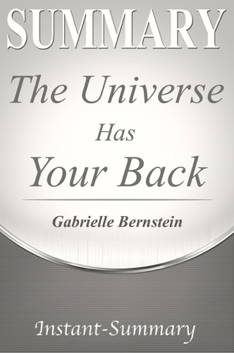 Instant-Summary - The Universe Has Your Back