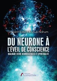 Du neurone à l'éveil de conscience : dialogue entre neurosciences et spiritualité