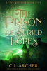 C.J. Archer - The Prison of Buried Hopes bild
