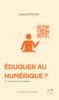 Laurent Tessier - Eduquer au numérique ? Grafik