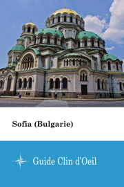 Sofia (Bulgarie) - Guide Clin d'Oeil