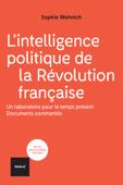 L'intelligence politique de la Révolution française