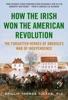 How The Irish Won The American Revolution