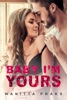 Baby I'm Yours (Steamy Contemporary Pregnancy Romance)