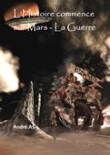 L'Histoire commence sur Mars - La Guerre