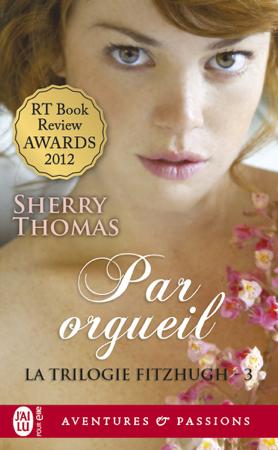 La trilogie Fitzhugh (Tome 3) - Par orgueil - Sherry Thomas