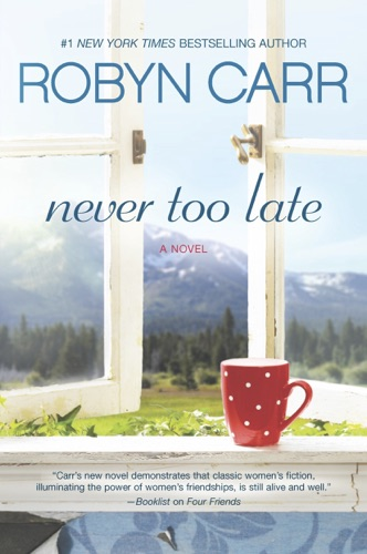 Robyn Carr - Never Too Late