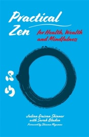 Download and Read Online Practical Zen for Health, Wealth and Mindfulness