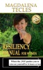 """Resiliency Manual For Women: How The """"NO""""! Pushes You To Reinvent Yourself In 24 Hours Or Less"""