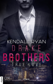 Download and Read Online True Love - Drake Brothers