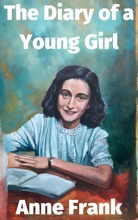 The Diary of a Young Girl (The Diary of Anne Frank)