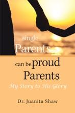 Single Parents Can Be Proud Parents