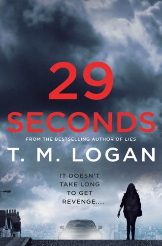 T. M. Logan - 29 Seconds