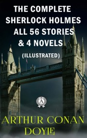 Arthur Conan Doyle The Complete Sherlock Holmes Stories Novels Illustrated