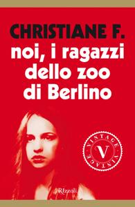 Noi, i ragazzi dello zoo di Berlino (VINTAGE) Libro Cover