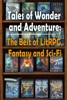 Tales Of Wonder And Adventure: The Best Of LitRPG, Fantasy And Sci-Fi (Publisher's Catalog)