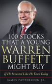 100 Stocks That a Young Warren Buffett Might Buy