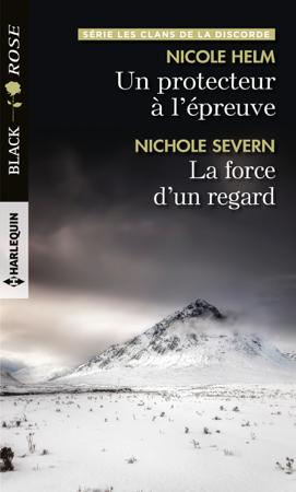 Un protecteur à l'épreuve - La force d'un regard - Nicole Helm & Nichole Severn