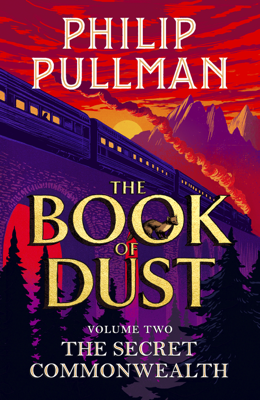 Philip Pullman - The Secret Commonwealth: The Book of Dust Volume Two book