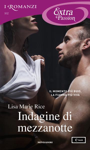 Indagine di mezzanotte (I Romanzi Extra Passion) da Lisa Marie Rice