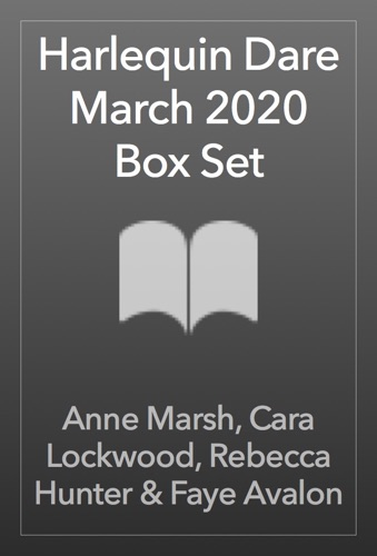 Anne Marsh, Cara Lockwood, Rebecca Hunter & Faye Avalon - Harlequin Dare March 2020 Box Set