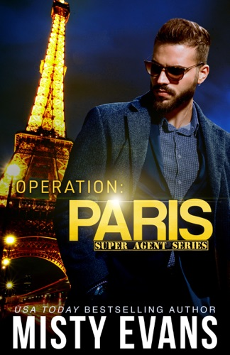 Misty Evans - Operation Paris, Super Agent Romantic Suspense Series Book 2