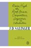 Raise High the Roof Beam, Carpenters; Seymour - an Introduction - J. D. Salinger