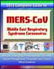 2013 Complete Guide To MERS-CoV, Middle East Respiratory Syndrome Coronavirus: Serious Emerging Threat Related To SARS, Clinical Management, Prevention And Control, Official Guidelines