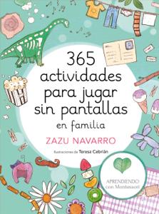 365 actividades para jugar sin pantallas en familia da Aprendiendo con Montessori, Zazu Navarro & Teresa Cebrián