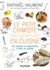Le petit chimiste (très)  gourmand en cuisine 3e éd.