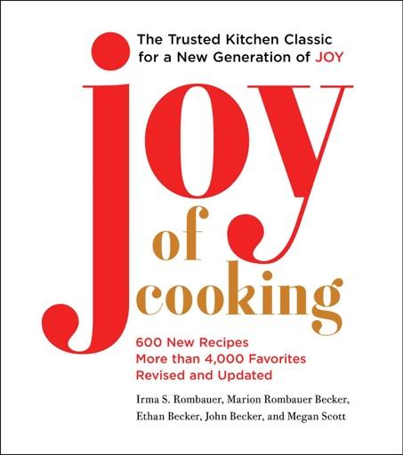 Joy of Cooking - Irma S. Rombauer, Marion Rombauer Becker, Ethan Becker, John Becker & Megan Scott