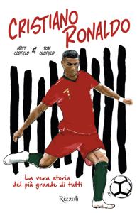 Cristiano Ronaldo. La vera storia del più grande di tutti Copertina del libro