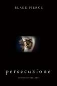 Persecuzione (Gli Inizi di Riley Paige—Libro 5)
