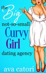 The Big Not-So-Small Curvy Girls Dating Agency