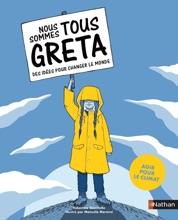 Nous sommes tous Greta - Des idées pour changer le monde - Dès 11 ans