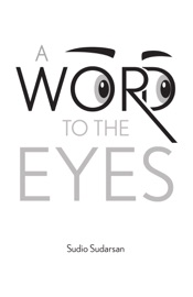 Download and Read Online A Word to the Eyes