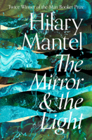 Hilary Mantel - The Mirror and the Light artwork