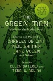The Green Man - Ellen Datlow & Terri Windling by  Ellen Datlow & Terri Windling PDF Download