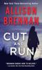 Allison Brennan - Cut and Run artwork
