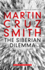 Martin Cruz Smith - The Siberian Dilemma artwork