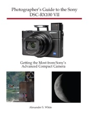Photographer's Guide to the Sony DSC-RX100 VII