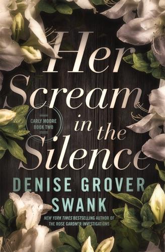 Denise Grover Swank - Her Scream in the Silence