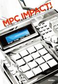 MPC IMPACT! テクノロジーから読み解くヒップホップ Book Cover