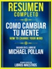 Resumen Completo: Como Cambiar Tu Mente (How To Change Your Mind)