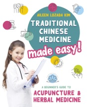 Traditional Chinese Medicine Made Easy!